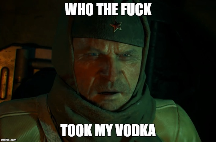 WHO THE F**K TOOK MY VODKA | made w/ Imgflip meme maker