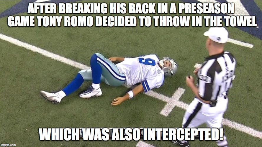 19nx7y image tagged in tony romo,romo down,dallas cowboys,cowboys suck,Tony Romo Memes
