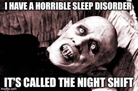 19obqq the night shift sucks imgflip,Night Shift Meme Sleep