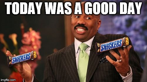 Steve Harvey Meme | TODAY WAS A GOOD DAY | image tagged in memes,steve harvey | made w/ Imgflip meme maker