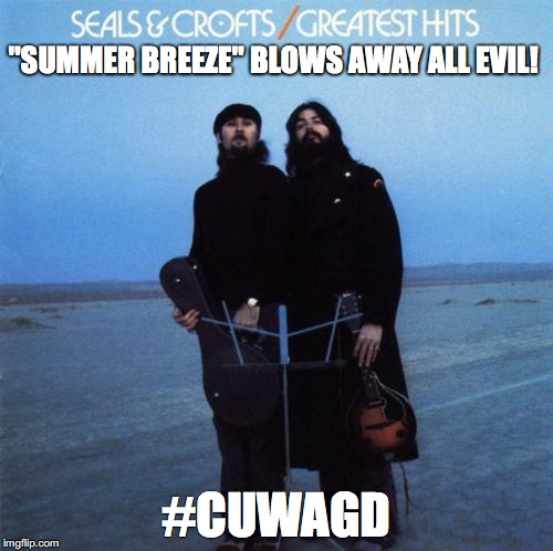 """SUMMER BREEZE"" BLOWS AWAY ALL EVIL! #CUWAGD 