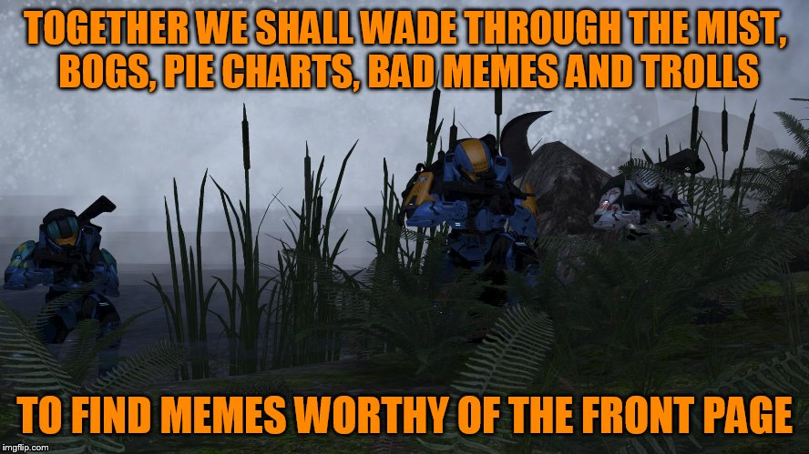 The quest to find front page memes can be a dangerous journey