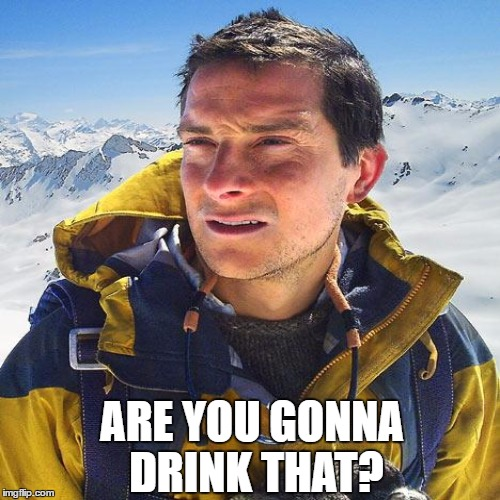 ARE YOU GONNA DRINK THAT? | made w/ Imgflip meme maker
