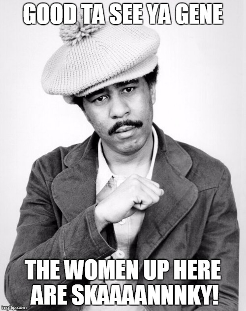 GOOD TA SEE YA GENE THE WOMEN UP HERE ARE SKAAAANNNKY! | made w/ Imgflip meme maker