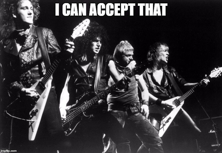 I CAN ACCEPT THAT | made w/ Imgflip meme maker