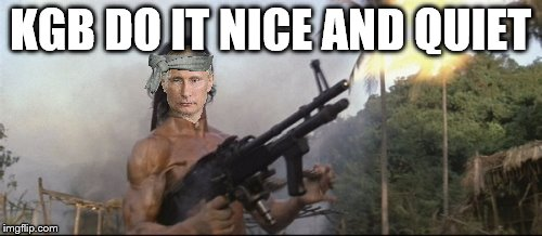 KGB DO IT NICE AND QUIET | made w/ Imgflip meme maker