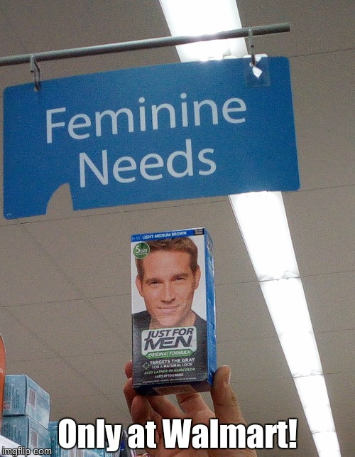 Only at Walmart |  Only at Walmart! | image tagged in walmart,funny memes | made w/ Imgflip meme maker