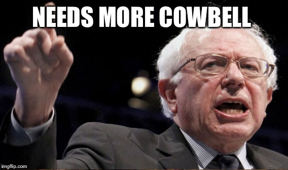 NEEDS MORE COWBELL | made w/ Imgflip meme maker