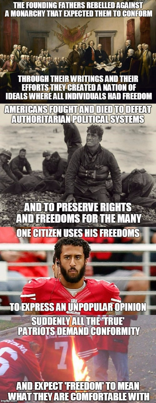 what ever happened to the old cliche: 'I disagree with your opinion but I'll fight for your right to express it'? |  AND EXPECT 'FREEDOM' TO MEAN WHAT THEY ARE COMFORTABLE WITH | image tagged in memes,politics,kapernick,freedom,patriotism,sports | made w/ Imgflip meme maker