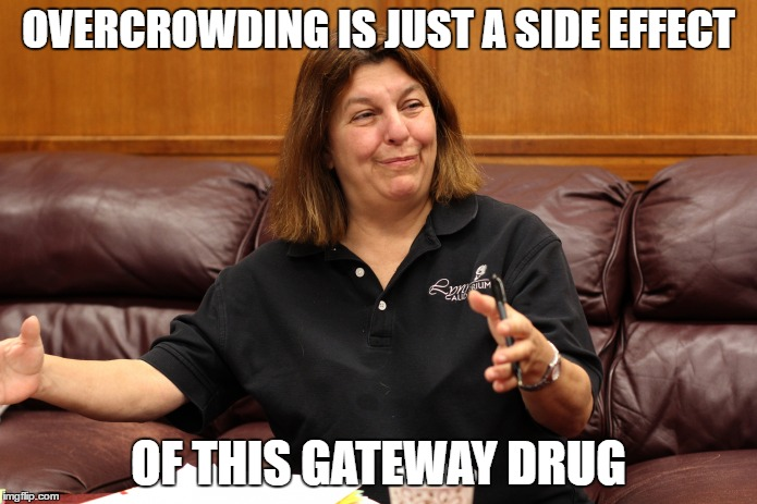 OVERCROWDING IS JUST A SIDE EFFECT OF THIS GATEWAY DRUG | made w/ Imgflip meme maker