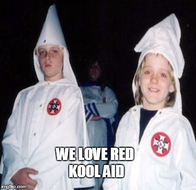 WE LOVE RED KOOL AID | made w/ Imgflip meme maker