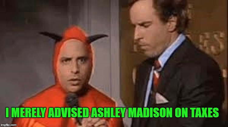 I MERELY ADVISED ASHLEY MADISON ON TAXES | made w/ Imgflip meme maker