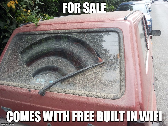 Dirty Car | FOR SALE COMES WITH FREE BUILT IN WIFI | image tagged in dirty car | made w/ Imgflip meme maker