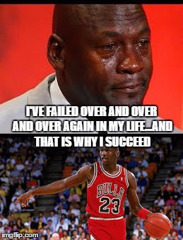 Michael Jordan Quote | I'VE FAILED OVER AND OVER AND OVER AGAIN IN MY LIFE...AND THAT IS WHY I SUCCEED | image tagged in basketball,michael jordan | made w/ Imgflip meme maker