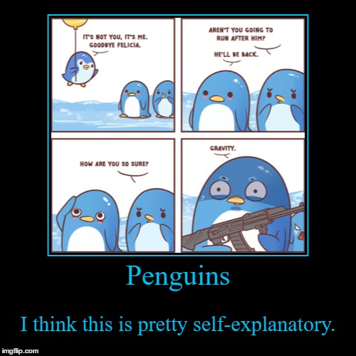 Penguins | Penguins | I think this is pretty self-explanatory. | image tagged in funny,demotivationals,penguins,penguins with guns,animals,ak47 | made w/ Imgflip demotivational maker
