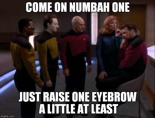 COME ON NUMBAH ONE JUST RAISE ONE EYEBROW A LITTLE AT LEAST | made w/ Imgflip meme maker