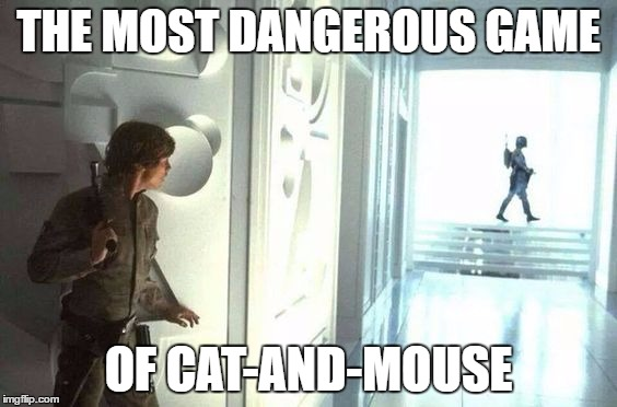 The Most Dangerous Game of Cat-and-Mouse | THE MOST DANGEROUS GAME OF CAT-AND-MOUSE | image tagged in star wars,the empire strikes back,luke skywalker,boba fett,cat,mouse | made w/ Imgflip meme maker