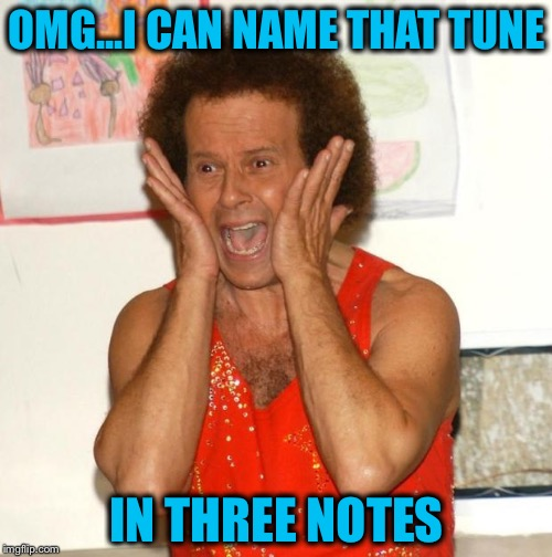 OMG...I CAN NAME THAT TUNE IN THREE NOTES | made w/ Imgflip meme maker