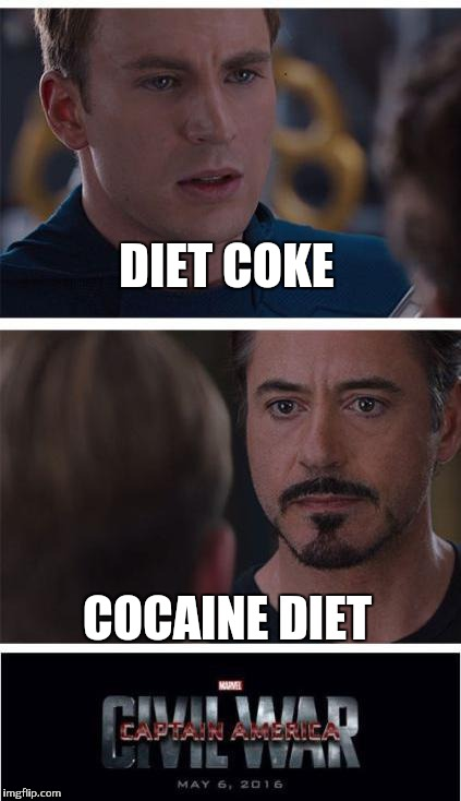 Marvel Civil War 1 Meme | DIET COKE COCAINE DIET | image tagged in memes,marvel civil war 1 | made w/ Imgflip meme maker
