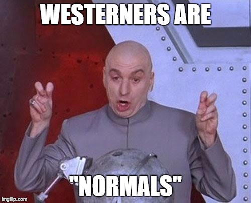 "Dr Evil Laser | WESTERNERS ARE ""NORMALS"" 
