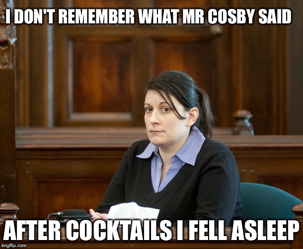 I DON'T REMEMBER WHAT MR COSBY SAID AFTER COCKTAILS I FELL ASLEEP | made w/ Imgflip meme maker
