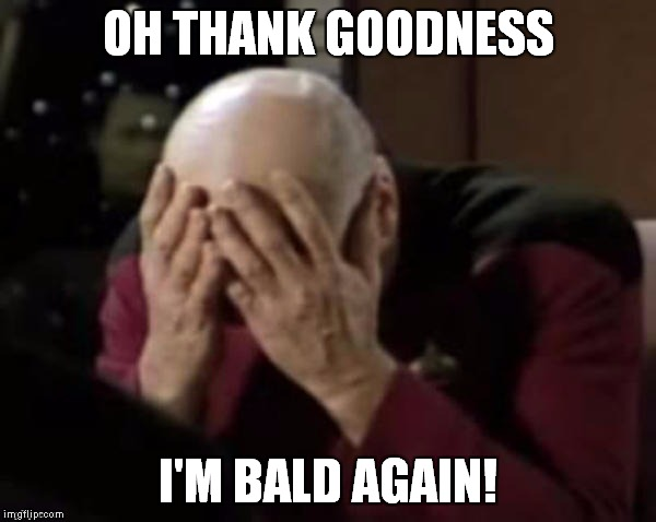 OH THANK GOODNESS I'M BALD AGAIN! | made w/ Imgflip meme maker