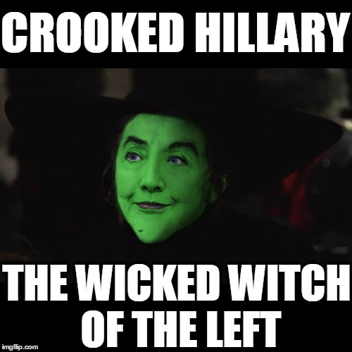 The Wicked Witch of the Left |  CROOKED HILLARY; THE WICKED WITCH OF THE LEFT | image tagged in donald trump,hillary clinton,email scandal,benghazi,funny,memes | made w/ Imgflip meme maker