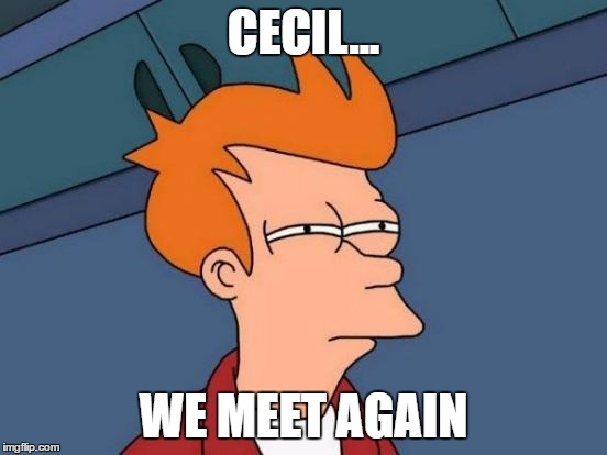 Futurama Fry Meme | CECIL... WE MEET AGAIN | image tagged in memes,futurama fry | made w/ Imgflip meme maker