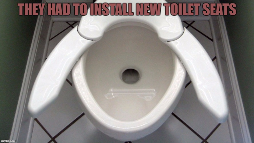 THEY HAD TO INSTALL NEW TOILET SEATS | made w/ Imgflip meme maker