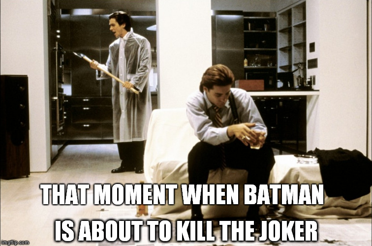 THAT MOMENT WHEN BATMAN IS ABOUT TO KILL THE JOKER | image tagged in batman,joker,christian bale,jared leto,american psycho | made w/ Imgflip meme maker