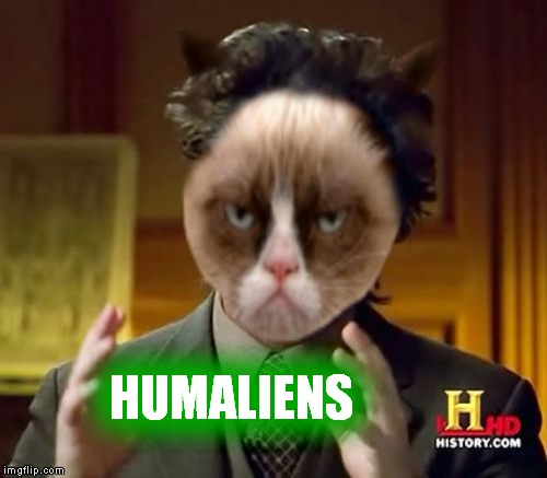 HUMALIENS | made w/ Imgflip meme maker