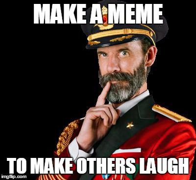 Why, I Never Thought Of That :) | MAKE A MEME TO MAKE OTHERS LAUGH | image tagged in captain obvious,memes,imgflip,making memes,funny,funny memes | made w/ Imgflip meme maker