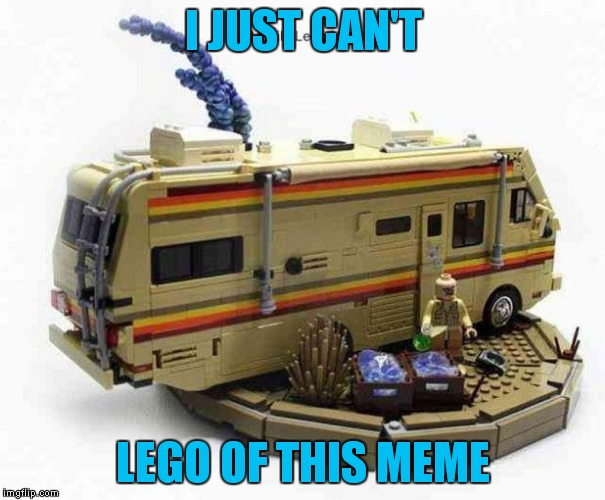 I JUST CAN'T LEGO OF THIS MEME | made w/ Imgflip meme maker