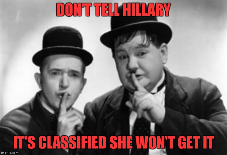 DON'T TELL HILLARY IT'S CLASSIFIED SHE WON'T GET IT | made w/ Imgflip meme maker