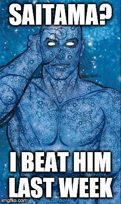 Doctor Manhattan vs Saitama lol - Imgflip