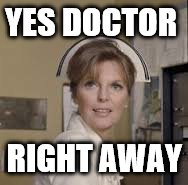 YES DOCTOR RIGHT AWAY | made w/ Imgflip meme maker