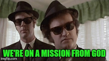 Image result for blues brothers mission from god meme