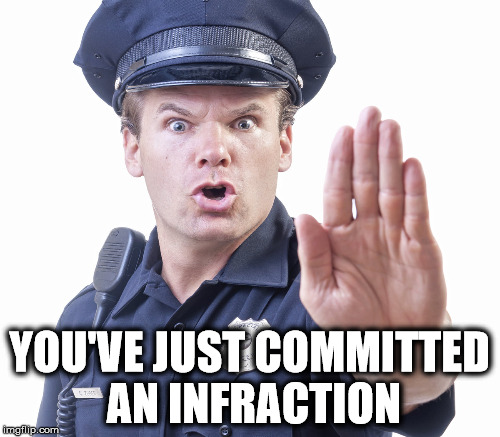 YOU'VE JUST COMMITTED AN INFRACTION | made w/ Imgflip meme maker