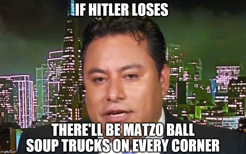 I like tacos, and matzo balls! | IF HITLER LOSES THERE'LL BE MATZO BALL SOUP TRUCKS ON EVERY CORNER | image tagged in taco trucks,marco gutierrez,latinos for trump,donald trump | made w/ Imgflip meme maker
