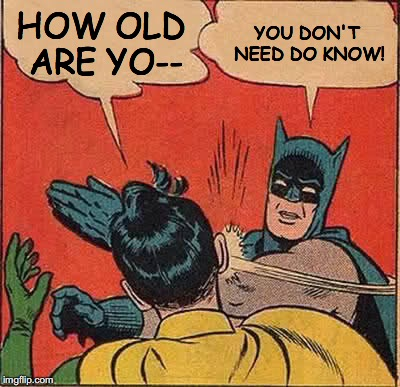 Image result for asking age meme