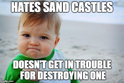 Success Kid Original | HATES SAND CASTLES DOESN'T GET IN TROUBLE FOR DESTROYING ONE | image tagged in memes,success kid original,sand,funny,castle,success kid | made w/ Imgflip meme maker