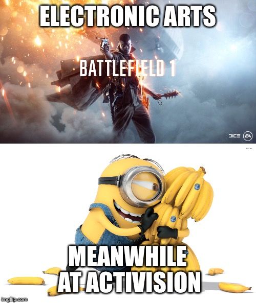 EA vs Activision | ELECTRONIC ARTS MEANWHILE AT ACTIVISION | image tagged in battlefield 1,infinite warfare,call of duty,activision,electronic arts,minions | made w/ Imgflip meme maker