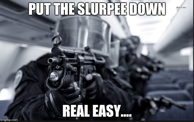 PUT THE SLURPEE DOWN REAL EASY.... | made w/ Imgflip meme maker