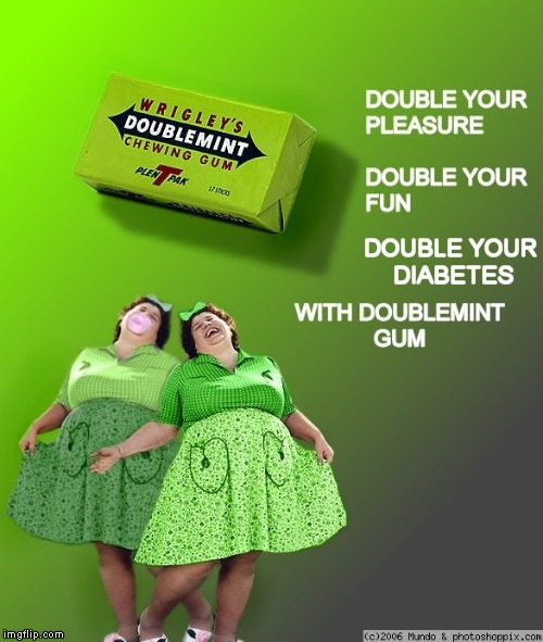 DOUBLE YOUR DIABETES | made w/ Imgflip meme maker
