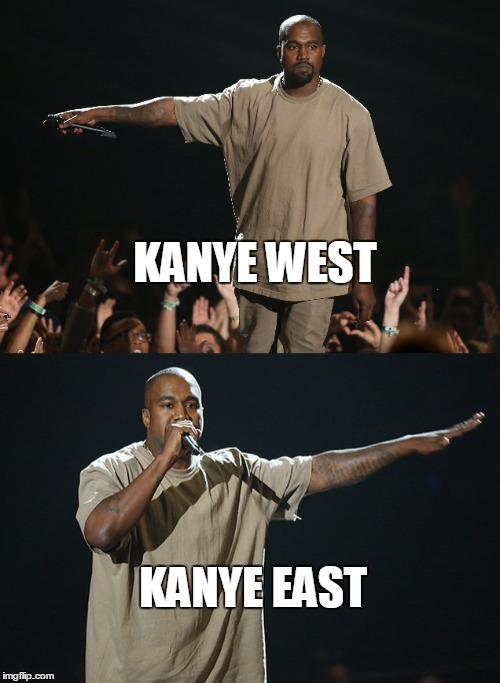 Adele inspiration | KANYE WEST KANYE EAST | image tagged in kanye west | made w/ Imgflip meme maker