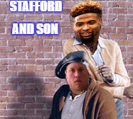STAFFORD AND SON | image tagged in stafford,funny,football | made w/ Imgflip meme maker