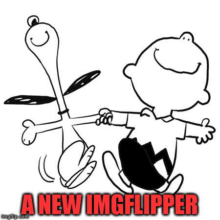 A NEW IMGFLIPPER | made w/ Imgflip meme maker