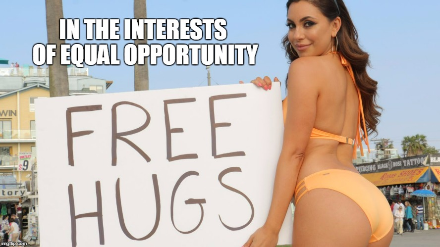 IN THE INTERESTS OF EQUAL OPPORTUNITY | made w/ Imgflip meme maker