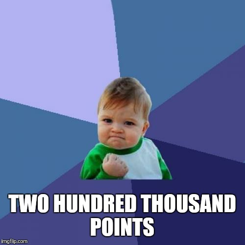 Success Kid Meme | TWO HUNDRED THOUSAND POINTS | image tagged in memes,success kid | made w/ Imgflip meme maker
