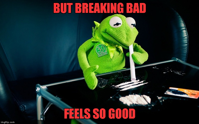 BUT BREAKING BAD FEELS SO GOOD | made w/ Imgflip meme maker